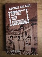 George Balaita - Noptile unui provincial