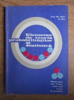 Gh. Mihoc - Elemente de teoria probabilitatilor si statistica