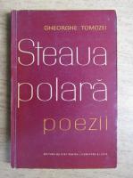 Gheorghe Tomozei - Steaua polara