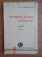 Anticariat: Ion Luca Caragiale - Momente, schite, amintiri (volumul 2, 1943)