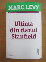 Anticariat: Marc Levy - Ultima din clanul Stanfield