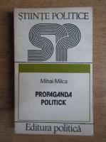 Anticariat: Mihai Milca - Propaganda politica