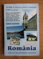 Anticariat: Romania, indexul locatilor turistice. Ghid turistic 2006