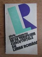 Anticariat: Silviu Constantinescu - Sa ne verificam cunostintele de limba romana