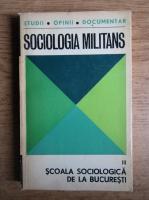 Anticariat: Sociologia Militans. Scoala sociologica din Bucuresti (volumul 3)