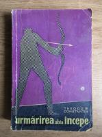 Anticariat: Theodor Constantin - Urmarirea abia incepe