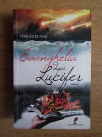 Anticariat: Tom Egeland - Evanghelia dupa Lucifer