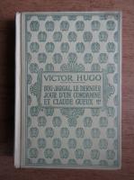 Anticariat: Victor Hugo - Bug-Jargal. Le dernier jour d'un condamne. Claude Geueux