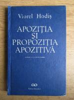 Anticariat: Viorel Hodis - Apozitia si propozitia apozitiva