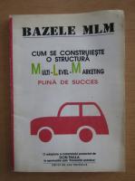 Anticariat: Bazele MLM. Cum se construieste o structura Multi-Level-Marketing plina de succes