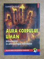 Anticariat: Cornelia Guja - Aura corpului uman