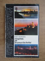 Anticariat: Darie Novaceanu - Noaptea, pe drumurile Italiei