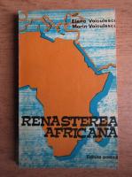 Anticariat: Elena Voiculescu - Renasterea africana