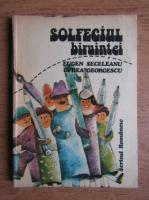 Eugen Seceleanu - Solfegiul biruintei