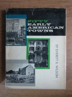 Anticariat: Everett B. Wilson - Fifty early american towns