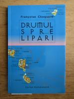 Anticariat: Francoise Choquard - Drumul spre Lipari