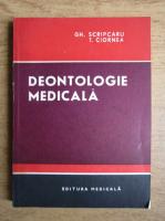 Anticariat: Gheorghe Scripcaru - Deontologie medicala