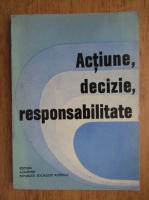Ion Tudosescu - Actiune, decizie, responsabilitate