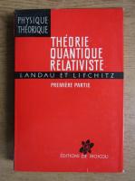Anticariat: L. Landau, E. Lifchitz - Theorie quantique relativiste (volumul 1)