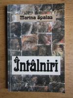 Anticariat: Marina Spalas - Intalniri