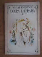 Anticariat: Mihai Eminescu - Opera literara (volumul 1)