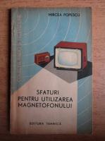 Anticariat: Mircea Popescu - Sfaturi pentru utilizarea magnetofonului