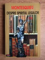 Montesquieu - Despre spiritul legilor