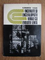 Anticariat: N. Draganescu, N. Cajal - Encefalite si encefalopatii virale cu evolutie lenta
