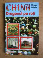 Anticariat: Neagu Udroiu - China. Dragonul pe roti