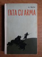 Nicolae Tautu - Fata cu arma