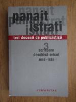 Panait Istrati - Trei decenii de publicistica, volumul 3. Scrisoare deschisa oricui 1930-1935