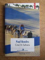 Anticariat: Paul Bowles - Ceai in Sahara