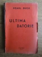 Anticariat: Pearl Buck - Ultima datorie (1944)