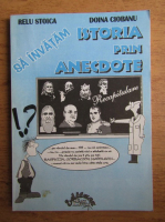 Anticariat: Relu Stoica - Sa invatam istoria prin anecdote