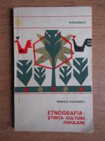 Anticariat: Romulus Vulcanescu - Etnografia, stiinta culturii populare