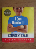 Susan Jeffers - I can handle it! How to have a confident child