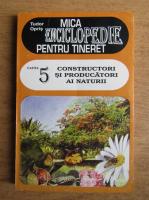 Anticariat: Tudor Opris - Constructori si producatori ai naturii (volumul 5)