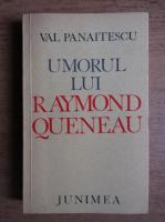 Anticariat: Val Panaitescu - Umorul lui Raymond Queneau