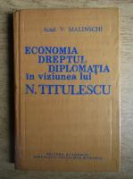 Vasile Malinschi - Economia, dreptul, diplomatia in viziunea lui N. Titulescu. Studiu sociologic