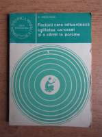 Anticariat: Vasile Nedelniuc - Factorii care influenteaza calitatea carcasei si a carnii de procine