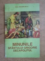 Veniamin Micle - Minunile Sfantului Grigorie Decapolitul