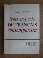 Anticariat: Albert Doppagne - 3 aspects du francais contemporain