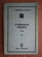 Anticariat: Constantin Niculica - O frunza-n poarta