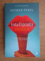 Anticariat: Esther Perel - Inteligenta erotica