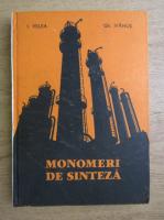 Anticariat: I. Velea - Monomeri de sinteza (volumul 2)