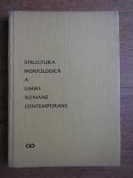Iorgu Iordan, Valeria Gutu Romalo, Alexandru Niculescu - Structura morfologica a limbii romane contemporane