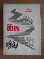 Anticariat: Josif Constantin Dragan - Prin Europa