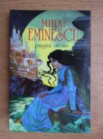 Anticariat: Mihai Eminescu - Pagini alese