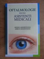 Monica Moldoveanu - Oftalmologie pentru asistenti medicali