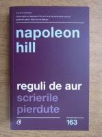 Anticariat: Napoleon Hill - Reguli de aur. Scrierile pierdute